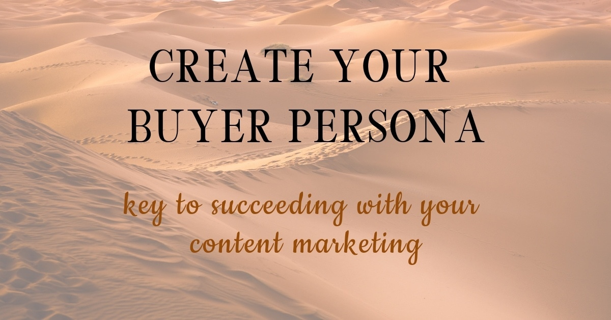 an image of desert background text on it about creating a buyer persona