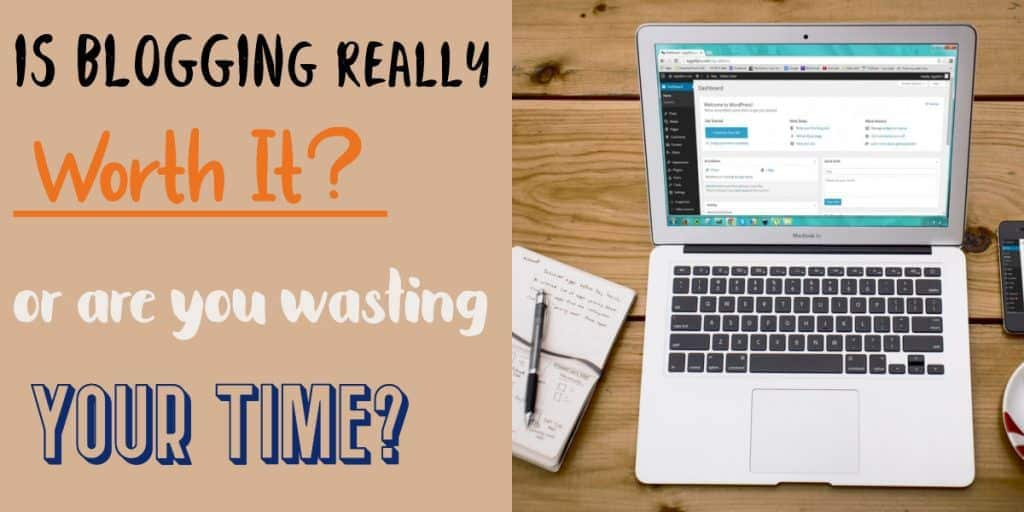 """A social graphic image of a computer and the post title of """"Is blogging really worth it or are you wasting your time"""""""