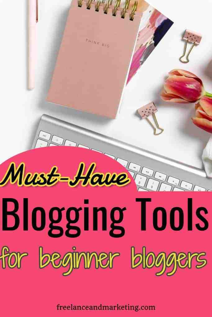 a Pinterest pin for must have blogging tools for beginner bloggers
