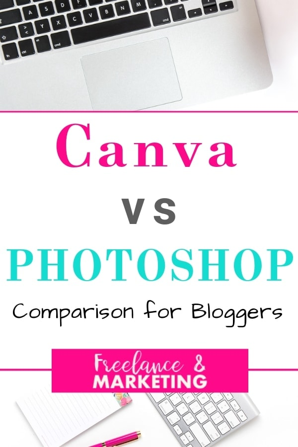 Canva vs. Photoshop for bloggers & online entrepreneurs. Learn Canva tips and ideas, tutorials. Photoshop for beginners and photoshop tips and how to\'s. Determine which tool canva or photoshop is the right one for you. #canva #photoshop #photoshopforbeginners #blogging #beginnerblogger #socialmediagraphics #bloggergraphics #blogpostgraphics